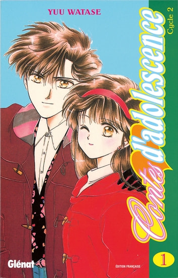 Contes d'Adolescence - Cycle 2 - Tome 01 ebook by Yuu Watase