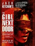 The Girl Next Door - Collector's Edition Screenplay ebook by Daniel Farrands, Philip Nutman, Jack Ketchum