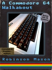 A Commodore 64 Walkabout ebook by Robinson Mason