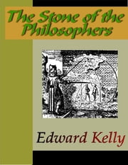 The Stone of the Philosophers ebook by Kelly, Edward