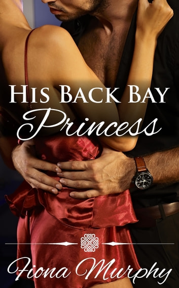 His Back Bay Princess ebook by Fiona Murphy