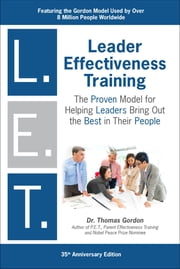 "Leader Effectiveness Training: L.E.T. (Revised) - ""L.E.T."" ebook by Thomas Gordon"