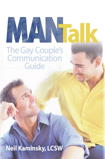 Man Talk - The Gay Couple's Communication Guide ebook by Neil Kaminsky