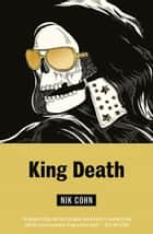 King Death - A No Exit Ace Double ebook by Nik Cohn