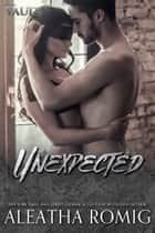 Unexpected ebook by Aleatha Romig