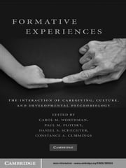 Formative Experiences - The Interaction of Caregiving, Culture, and Developmental Psychobiology ebook by Carol M. Worthman, PhD,Paul M. Plotsky, PhD,Daniel S. Schechter, MD,Constance A. Cummings, PhD