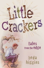Little Crackers - Tales from the Edge ebook by Beda Higgins