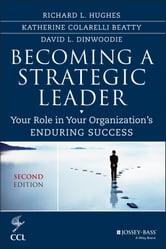 Becoming a Strategic Leader - Your Role in Your Organization's Enduring Success ebook by Richard L. Hughes,Katherine M. Beatty,David Dinwoodie