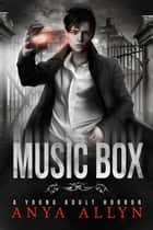 Music Box - The Dark Carousel, #4 eBook by Anya Allyn