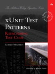 xUnit Test Patterns - Refactoring Test Code ebook by Gerard Meszaros