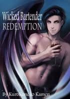 Wicked Bartender Redemption ebook by KuroKoneko Kamen