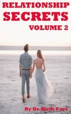 Relationship Secrets Volume 2 ebook by Dr. Ruth Carr