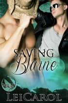 Saving Blaine ebook by Lei Carol
