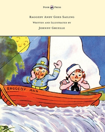 Raggedy Andy Goes Sailing - Written and Illustrated by Johnny Gruelle ebook by Johnny Gruelle