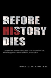 Before History Dies ebook by Jacob Carter