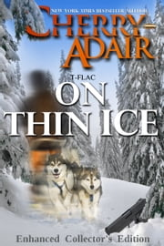 On Thin Ice Enhanced Collector's Edition ebook by Cherry Adair