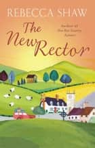 The New Rector ebook by Rebecca Shaw