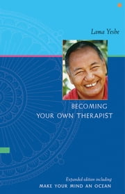 Becoming Your Own Therapist and Make Your Mind an Ocean ebook by Lama Yeshe