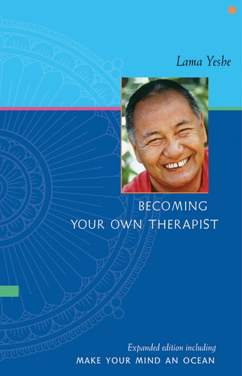 Becoming Your Own Therapist & Make Your Mind an Ocean ebook by Lama Yeshe