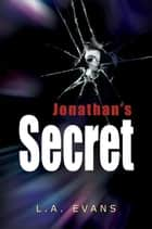 Jonathan's Secret ebook by L.A. Evans