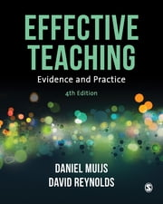 Effective Teaching - Evidence and Practice ebook by Daniel Muijs, David Reynolds