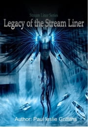 Legacy of the Stream Liner ebook by Paul Leslie Griffiths