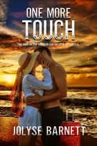 One More Touch ebook by Jolyse Barnett