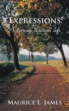 """Expressions"" ebook by Maurice E. James"