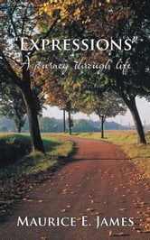 """Expressions"" - A journey through life ebook by Maurice E. James"