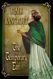 The Temporary Earl ebook by Blair Bancroft