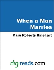 When a Man Marries ebook by Rinehart, Mary Roberts