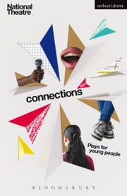 Connections 500 - Blackout; Eclipse; What Are They Like?; Bassett; I'm Spilling My Heart Out Here; Gargantua; Children of Killers; Take Away; It Snows; The Musicians; Citizenship; Bedbug ebook by Snoo Wilson,Simon Armitage,Jackie Kay,Marber,Mark Ravenhill,Bryony Lavery,Frantic assembly,Davey Anderson,James Graham,Katori Hall