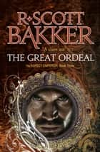 The Great Ordeal - The Aspect-Emperor: Book 3 ebook by R. Scott Bakker