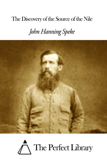 The Discovery of the Source of the Nile ebook by John Hanning Speke