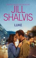 Luke - A Fun Opposites Attract Romance 電子書籍 by Jill Shalvis