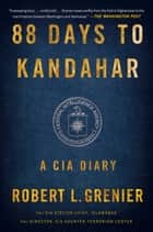 88 Days to Kandahar ebook by Robert L. Grenier