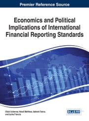 Economics and Political Implications of International Financial Reporting Standards ebook by Efobi Uchenna, Matthias Nnadi, Sailesh Tanna,...