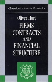 Firms, Contracts, and Financial Structure ebook by Oliver Hart