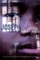 Joseph ebook by Shelia P. Moses