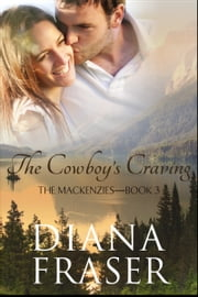 The Cowboy's Craving (Book 3, The Mackenzies—Morgan) ebook by Diana Fraser