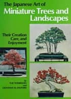 The Japanese Art of Minature Trees and Landscapes ebook by Yuji Yoshimura,Giovanna M. Halford