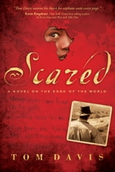 Scared - A Novel on the Edge of the World ebook by Tom Davis