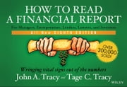 How to Read a Financial Report - Wringing Vital Signs Out of the Numbers ebook by John A. Tracy,Tage Tracy