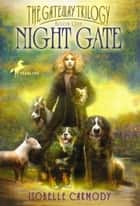 Night Gate - The Gateway Trilogy Book One ebook by Isobelle Carmody