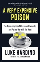 A Very Expensive Poison ebook by Luke Harding