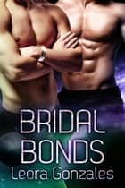 Bridal Bonds - Warriors of Phaeton Book 2 ebook by Leora Gonzales