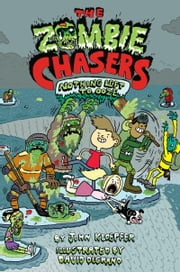 The Zombie Chasers #5: Nothing Left to Ooze ebook by John Kloepfer,David DeGrand