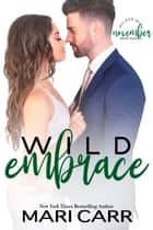 Wild Embrace ebook by Mari Carr