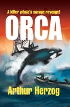 ORCA ebook by Arthur Herzog