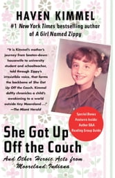 She Got Up Off the Couch - And Other Heroic Acts from Mooreland, Indiana ebook by Haven Kimmel